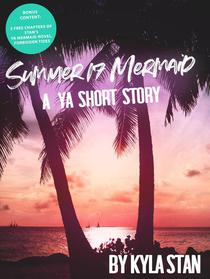 Summer 17 Mermaid: A YA Short Story