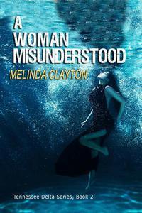 A Woman Misunderstood