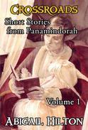 Crossroads - Short Stories from Panamindorah, Volume 1