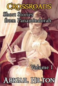Crossroads - Short Stories from Panamindorah, Volume 1