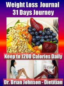 Weight Loss Journal - 31 Days Journey - Keep to 1200 Calories Daily with the Dietitan