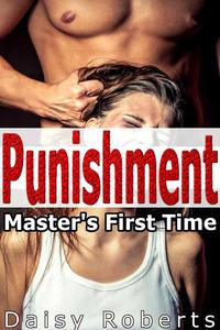 Punishment: Master's First Time