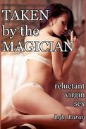 Taken by the Magician (reluctant virgin sex)