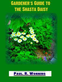 Gardener's Guide to the Shasta Daisy