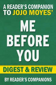 Me Before You: A Novel by Jojo Moyes | Digest & Review