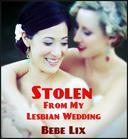 Stolen From My Lesbian Wedding (BBW Lesbian Bondage Erotica)