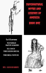 Supernatural Myths and Legends of America Book One