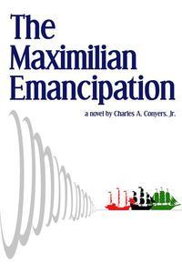 The Maximilian Emancipation