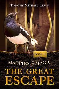 Magpies and Magic 2: The Great Escape