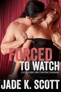 Forced to Watch: Cuckolding Her Cheating Husband