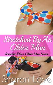 Stretched By An Older Man
