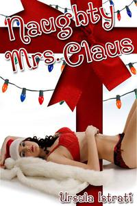 Naughty Mrs. Claus (Christmas Adultery)