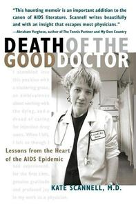 Death of the Good Doctor -- Lessons from the Heart of the AIDS Epidemic