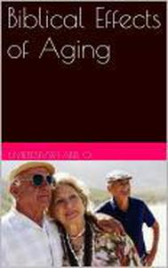 Biblical Effects of Aging