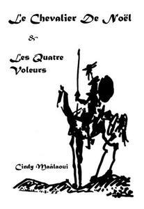 Le Chevalier De Noël & Les Quatre Voleurs