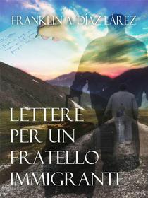 Lettere per un Fratello Immigrante