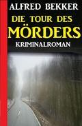 Die Tour des Mörders