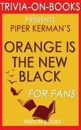 Orange is the New Black by Piper Kerman (Trivia-On-Books)