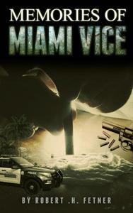 Memories of Miami Vice1