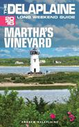 Martha's Vineyard - The Delaplaine 2016 Long Weekend Guide