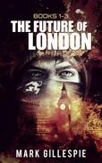 The Future of London (Books 1-3)