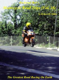 Motorcycle Road Trips (Vol. 18) Isle of Man TT Races - The Greatest Road Racing On Earth