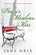 Darcy's Mistletoe Kiss:  A Pride and Prejudice Variation