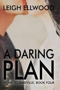 A Daring Plan