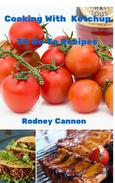 Cooking With Ketchup, 30 Go To Recipes