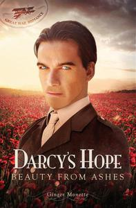 Darcy's Hope ~ Beauty from Ashes,  A WW1 Pride & Prejudice Variation