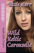 Wild Keltic Carouselle