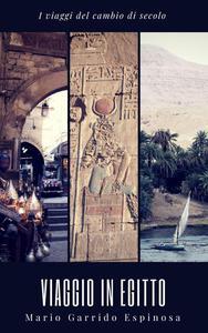 I viaggi del cambio di secolo - Viaggio in Egitto