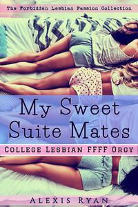 My Sweet Suite Mates: College Lesbian FFFF Orgy