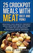 25 Crock Pot Meals With Meat (Beef and Pork)