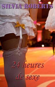 24 heures de sexe