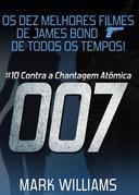 Os Dez Melhores Filmes De James Bond... De Todos Os Tempos! #10: 007 Contra a Chantagem Atômica