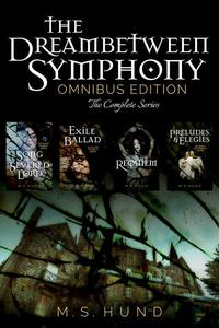 The Dreambetween Symphony: Omnibus Edition