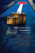 Destination: Freiheit