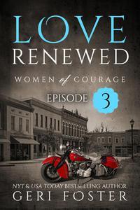 Love Renewed: Women of Courage, Episode Three