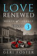 Love Renewed: Women of Courage, Episode Three