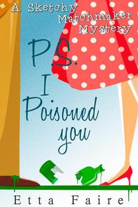 P.S. I Poisoned You