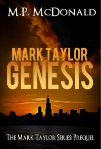 Mark Taylor: Genesis (Prequel in the Mark Taylor Series)