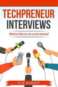 Techpreneur Interviews: What's it Like to run a Tech Startup Business?