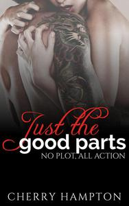 Just the Good Parts: No Plot, All Action