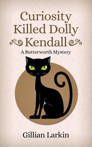 Curiosity Killed Dolly Kendall