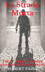 La Strada Morta: Vol. 4 - Sopravvivenza
