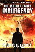 The Mother Earth Insurgency: A Novelette