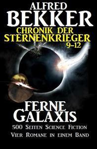 Alfred Bekker - Chronik der Sternenkrieger: Ferne Galaxis
