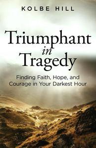 Triumphant in Tragedy