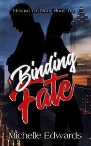 Binding Fate